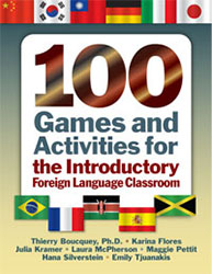 100 Games & Activities for the Introductory Foreign Language Classroom 9781596670433