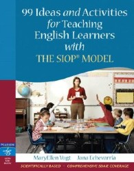 99 Ideas and Activities for Teaching English Learners with the SIOP Model PE1067
