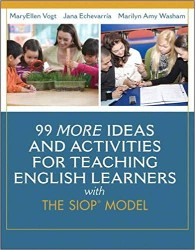 99 MORE Ideas and Activities for Teaching English Learners with the SIOP Model PE1063