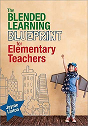 Blended Learning Blueprint for Elementary Teachers CP8639