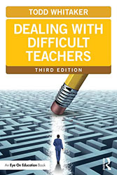 Dealing with Difficult Teachers, Third Edition EoE3465