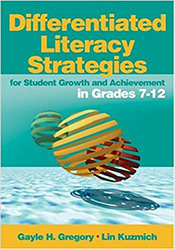 Differentiated Literacy Strategies for Student Growth and Achievement in Grades 7-12 9780761988830