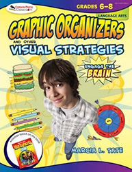 Engage the Brain: Graphic Organizers and Other Visual Strategies, Language Arts, Grades 6–8 CP2309