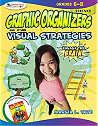 Engage the Brain: Graphic Organizers and Other Visual Strategies, Science, Grades 6–8 CP2323