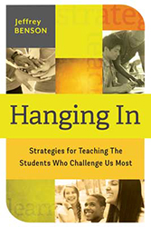 Hanging In: Strategies for Teaching the Students Who Challenge Us Most ASCD7556