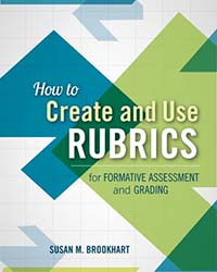 How to Create and Use Rubrics for Formative Assessment and Grading ASCD5071