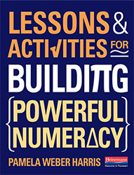 Lessons and Activities for Building Powerful Numeracy Hein8048
