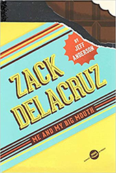 Zack Delacruz: Me and My Big Mouth (Hardcover) SP4990