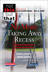 No More Taking Away Recess and Other Problematic Discipline Practices Hein1147