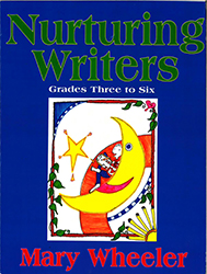 Nurturing Writers Grades Three to Six 9781888842609