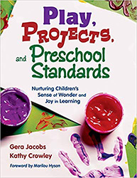 Play, Projects, and Preschool Standards 9781412928021