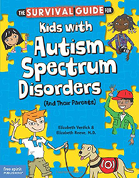 Survival Guide for Kids with Autism Spectrum Disorders(And Their Parents, The FS3852