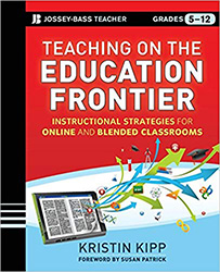 Teaching on the Education Frontier: Instructional Strategies for Online and Blended Classrooms Grades 5-12 JWJB9776