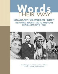 Words Their Way: Vocabulary for American History, The World Before 1600 to American Imperialism PE0154