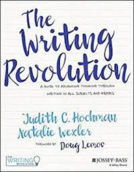 Writing Revolution, The : A Guide To Advancing Thinking Through Writing In All Subjects and Grades JWJB4917