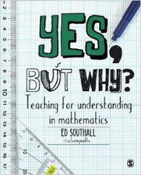 Yes, but why? Teaching for Understanding in Mathematics CP8969